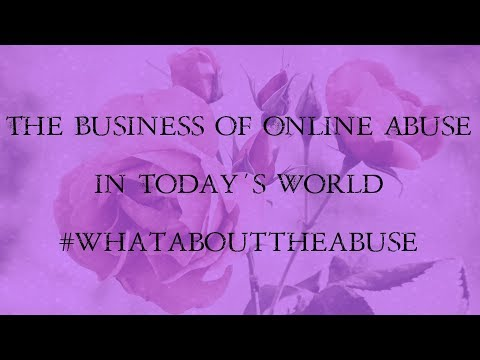 The Business Of Online Abuse In Today's World