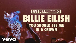 Billie Eilish - you should see me in a crown - Live Performance (Vevo LIFT)