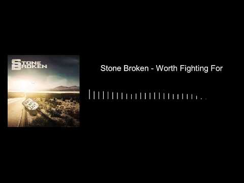 Stone Broken - Worth Fighting For (Audio)