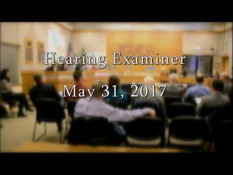 Hearing Examiner - May 31, 2017
