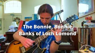 The Bonnie, Bonnie Banks of Loch Lomond - guitar arrangement by Richard Greig