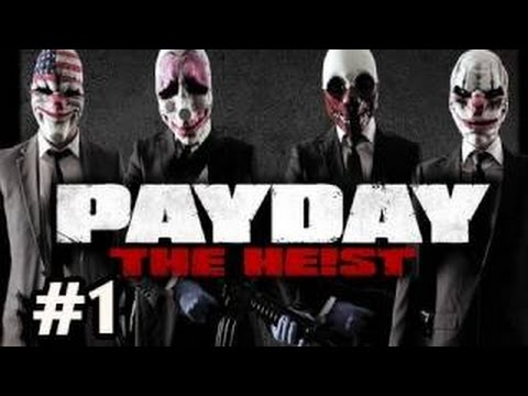 Payday The Heist Прохождение на русском - Часть 1