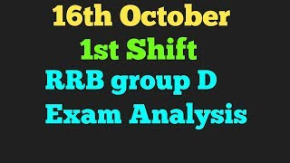 16th October 1st Shift RRB group d exam analysis|16th October analysis