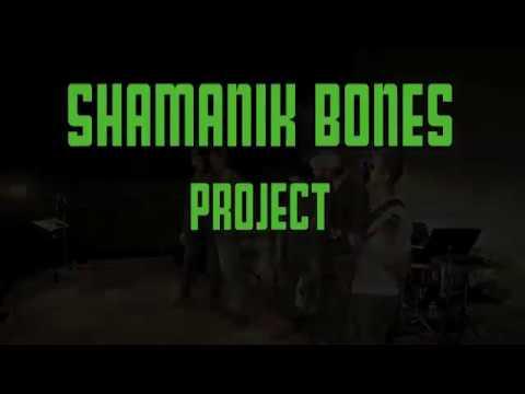 SHAMANIK BONES PROJECT