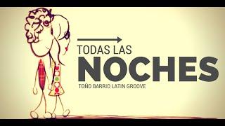 Todas Las Noches - Toño Barrio - Lyric  Video