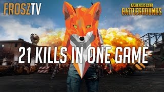 21 kills in one game, PLAYER UNKNOWN'S BATTLEGROUND