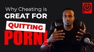 Why Cheating is Great for Quitting Porn!