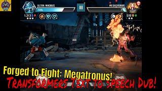 Transformers Forged to Fight( text2speech dub), MEGATRONUS!