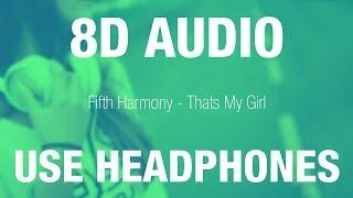Baixar Fifth Harmony - That's My Girl | 8D AUDIO