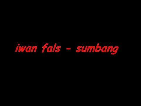 Iwan fals - sumbang (indobur fam's)