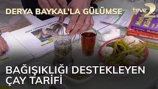 Derya Baykal'la Gülümse: Bağışıklığı Destekleyen Çay Tarifi