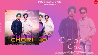 New Punjabi Song : Chori Chori (Full Song) R Sandhu ft. Guri | Roby Muzic | Latest Punjabi Song 2020
