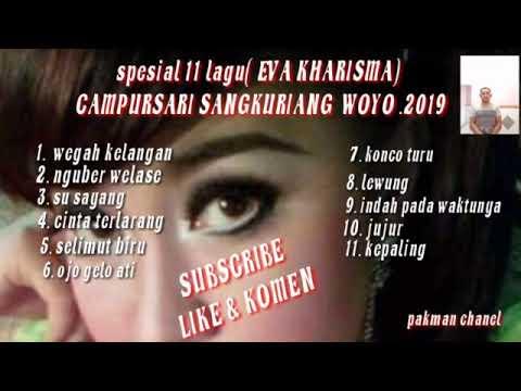 Sepesial 11 Lagu ( Eva Kharisma ) Campursari Sangkuriang  Woyo 2019