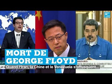 Mort de George Floyd : quand la Chine, l'Iran et le Venezuela s'offusquent…