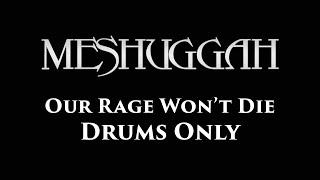 Meshuggah Our Rage Won't Die DRUMS ONLY
