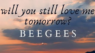 BEEGEES - WILL YOU STILL LOVE ME TOMORROW? Lyrics (ft Video of Amazing Sunset)