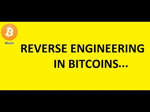 Reverse Engineering In Bitcoins
