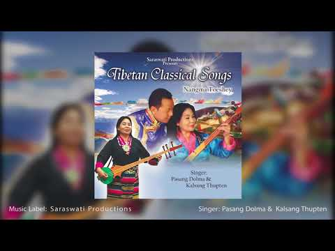 Tibetan Classical Songs - Nangma Toshey | Pasang Dolma & Kalsang Thupten