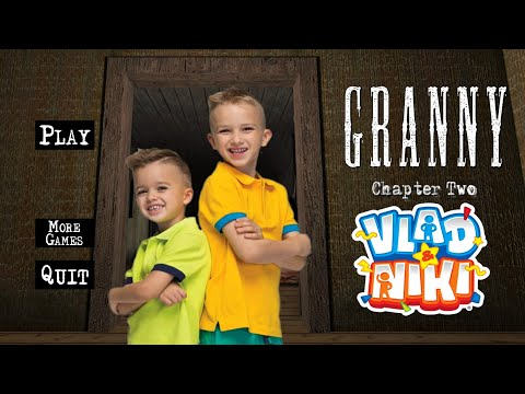 Granny is Vlad and Grandpa is Niki | Granny Chapter Two Vlad and Niki