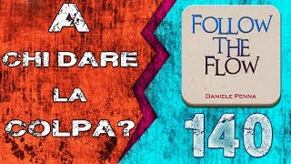 Скачать 140 A CHI DARE LA COLPA Daniele Penna Follow The FLow