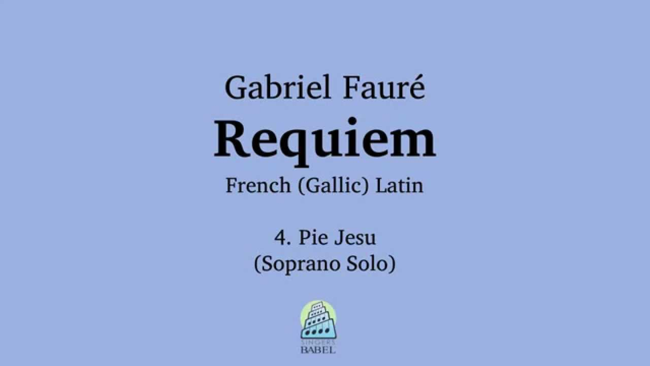 Gabriel Fauré Requiem Op 48 4 Pie Jesu In French Gallic Latin Sample