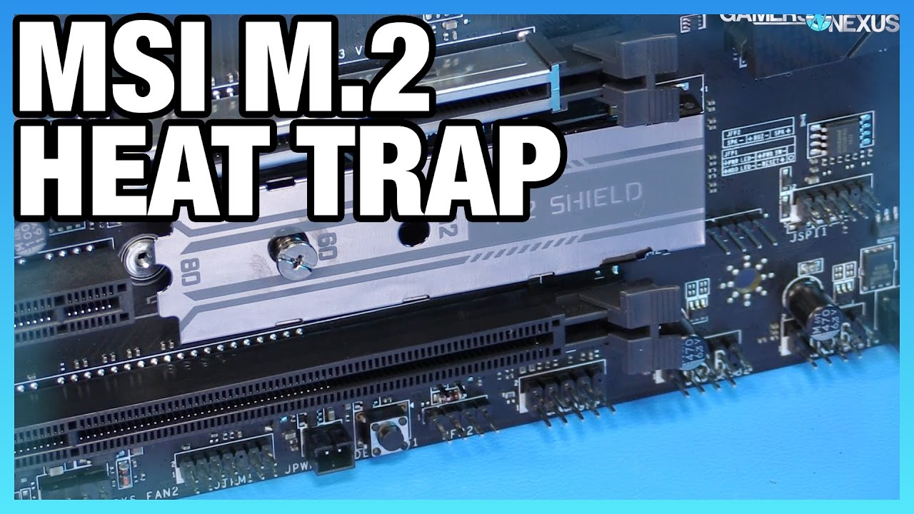 MSI's M 2 'Heat Shield' Increases SSD Temperature