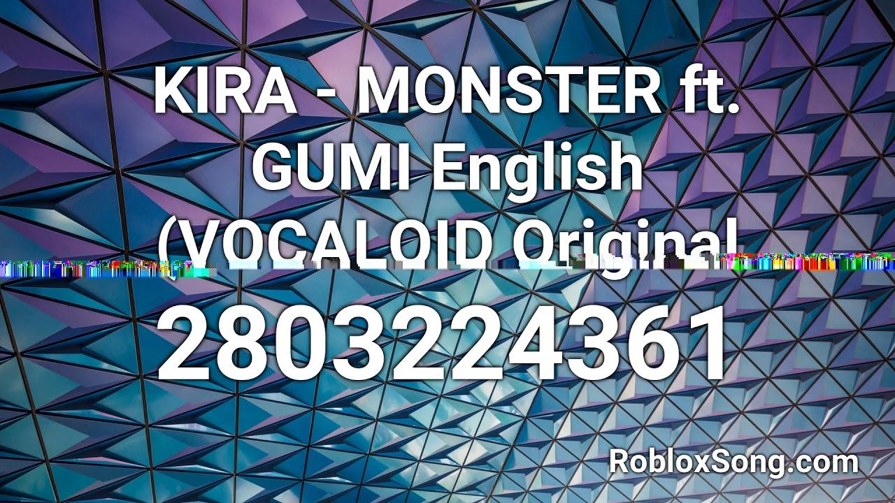 Kira Monster Ft Gumi English Vocaloid Original Roblox Id