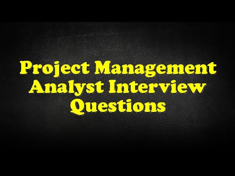 Project Management Analyst Interview Questions