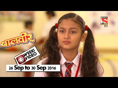 WeekiVideos | Baalveer | 26 September To 30 September 2016