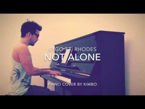Kygo ft. RHODES - Not Alone Piano Cover + Sheets