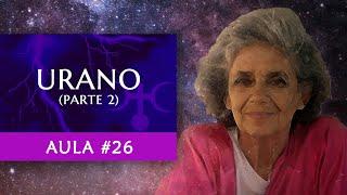Aula #26 - Urano (Parte 2) - Maria Flávia de Monsaraz
