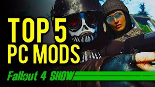 Top 5 Fallout 4 PC Mods - Fallout 4 Show