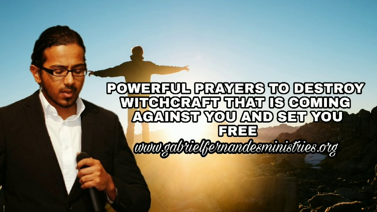 Powerful Prayers to destroy witchcraft that is attacking you
