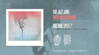 The Jazz June - Over Underground