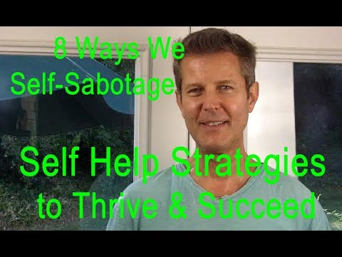 Success Tips: 8 Ways We Self-Sabotage - Self Help Solutions. Success Strategies or Success Strategy.