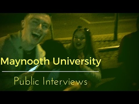 INTERVIEWING MAYNOOTH UNIVERSITY STUDENTS