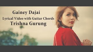 Trishna Gurung - Gainey dajai lyrical video with guitar chords