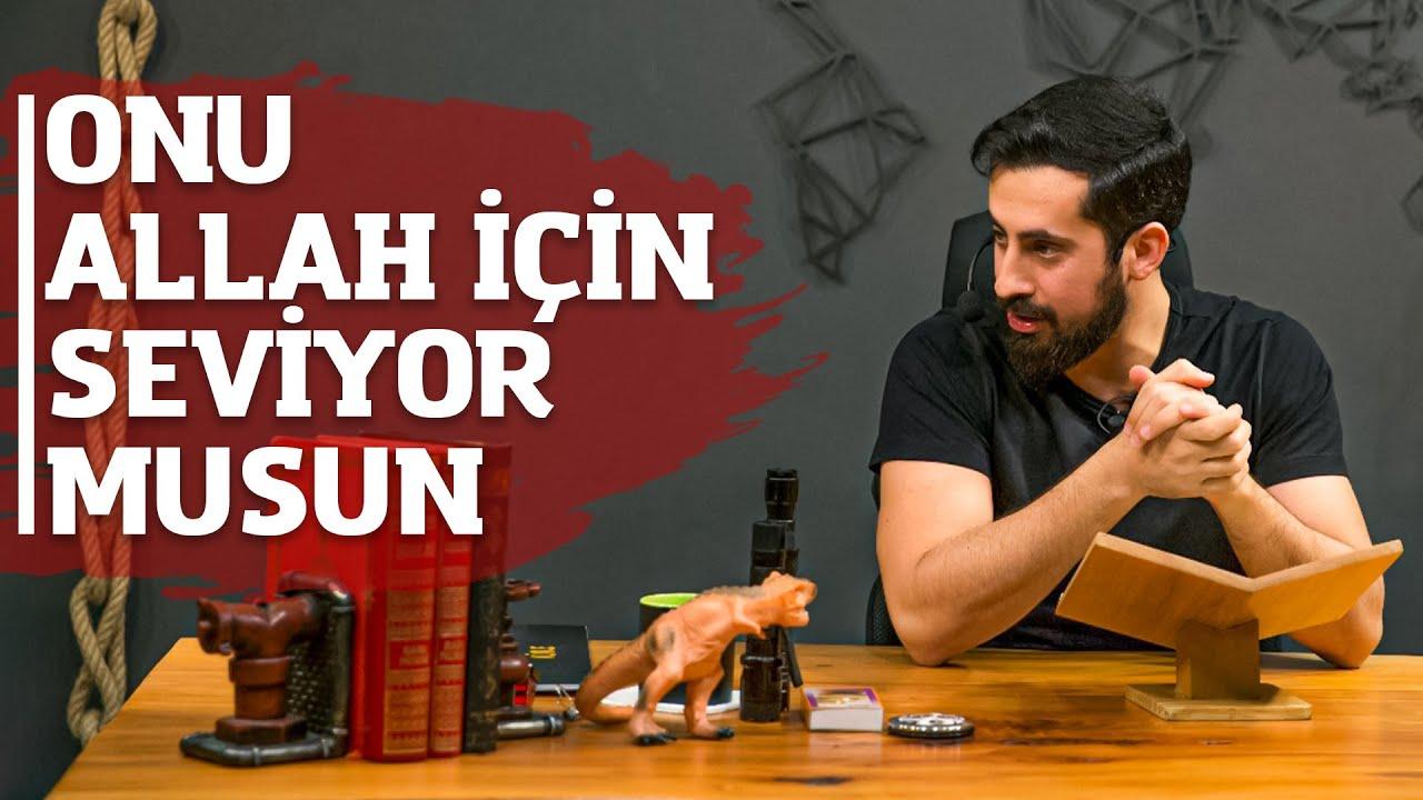 Onu Allah İçin Seviyor Musun ? Test Et Gör  | Mehmet Yıldız