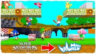 ¡JUGAMOS A SUPER SMASH BROS ULTIMATE EN MINI WORLD!