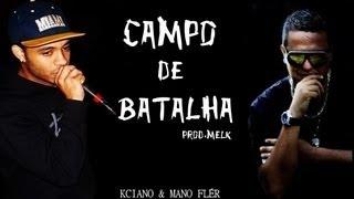 Download Campo de batalha - Mano Flér feat  Kciano (familia IML) Prod.Melk Mp3 and Videos