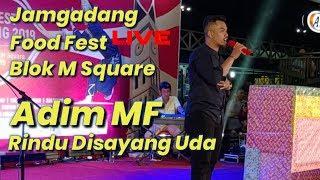 Gambar cover RAYOLA- Rindu Disayang Uda Live Cover By Adim MF - Jam Gadang Food Fest 2019 di Blok M Square