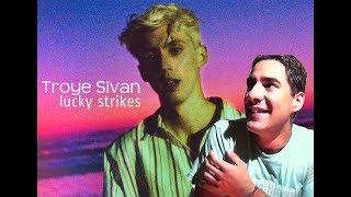 Troye Sivan - Lucky Strike | Video Reaccion