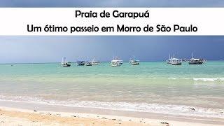 Praia de Garapuá - um ótimo passeio em Morro de São Paulo!