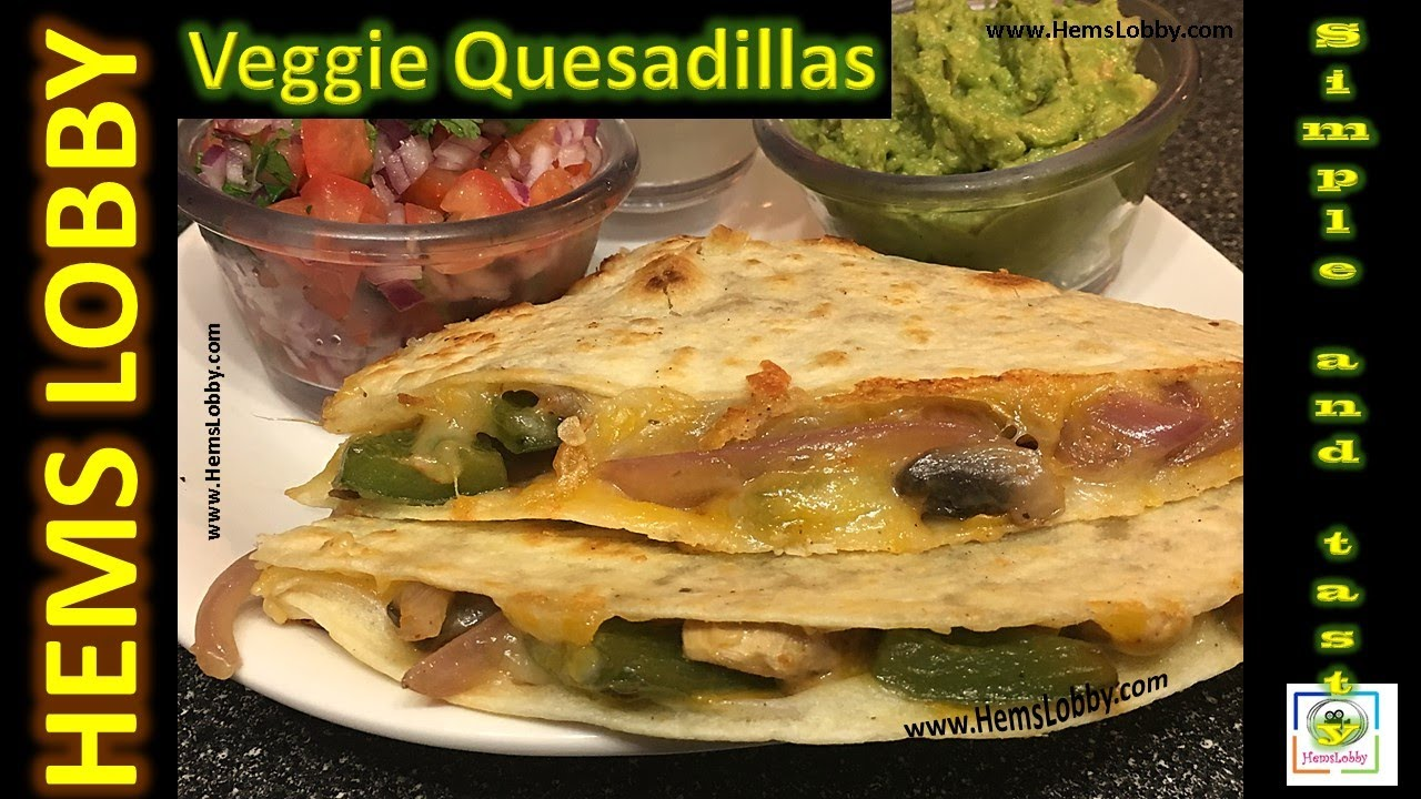 Vegetable quesadilla popular mexican food easy and quick recipe vegetable quesadilla popular mexican food easy and quick recipe forumfinder Choice Image
