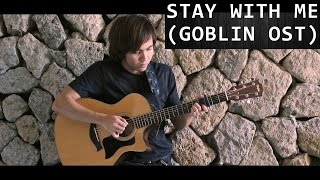 Stay With Me | Goblin OST -  Chanyeol ft Punch (fingerstyle guitar cover)