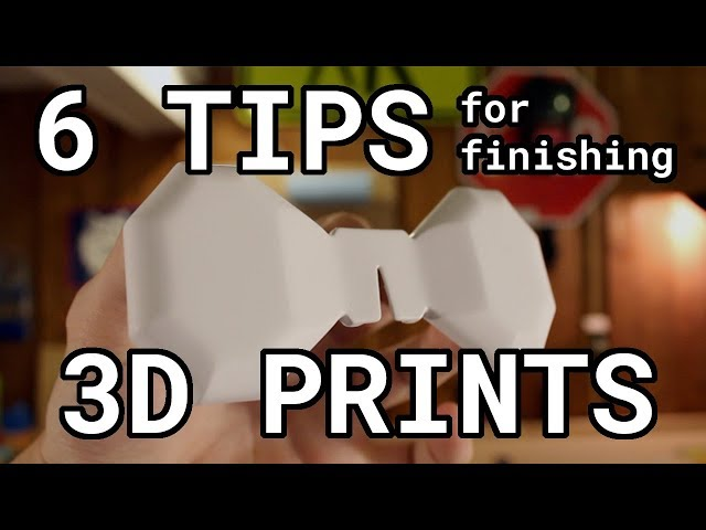6 TIPS for finishing 3D PRINTS