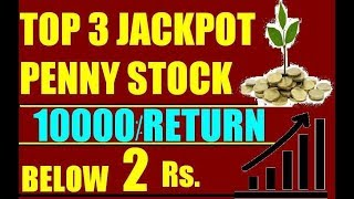 TOP 3 SUPER PENNY STOCK UNDER 2 RS  || MULTIBAGGER PENNY STOCK || 10000% RETURN ||$$$$$$%%%%&&&$$