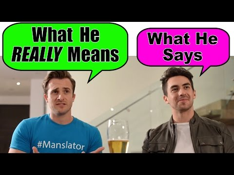 What He Says Vs. What He REALLY Means (feat. Anna Akana) (Matthew Hussey, Get The Guy)