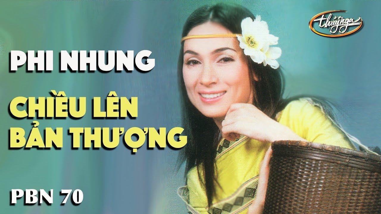 TÌNH KHÚC VÀNG | Chiều Lên Bản Thượng (Lê Dinh) - Phi Nhung | PBN 70
