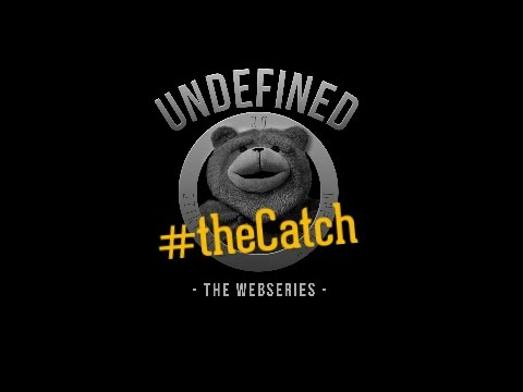 Undefined, Episode 5 - The Catch